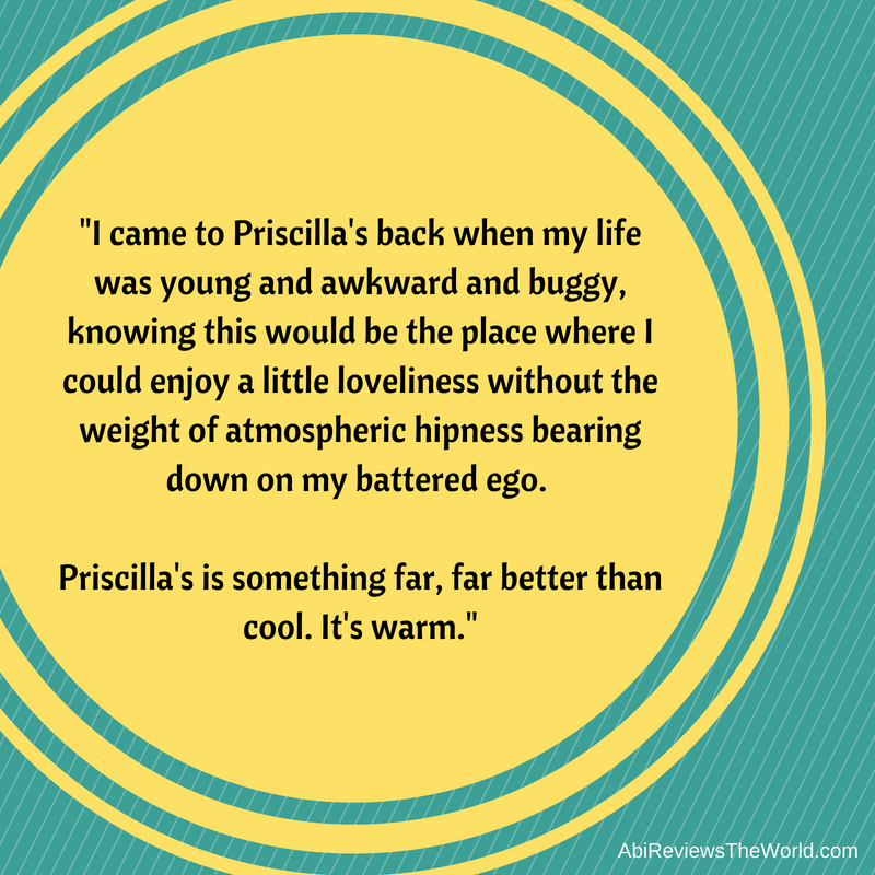 I came to Priscilla's back when my life was young and awkward and buggy, knowing this would be the place where I could enjoy true loveliness without the weight of atmospheric hipness